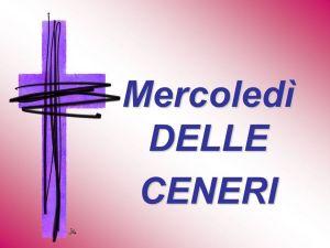 Mercoledì DELLE CENERI